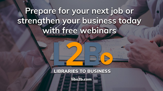 Libraries to Business Webinars