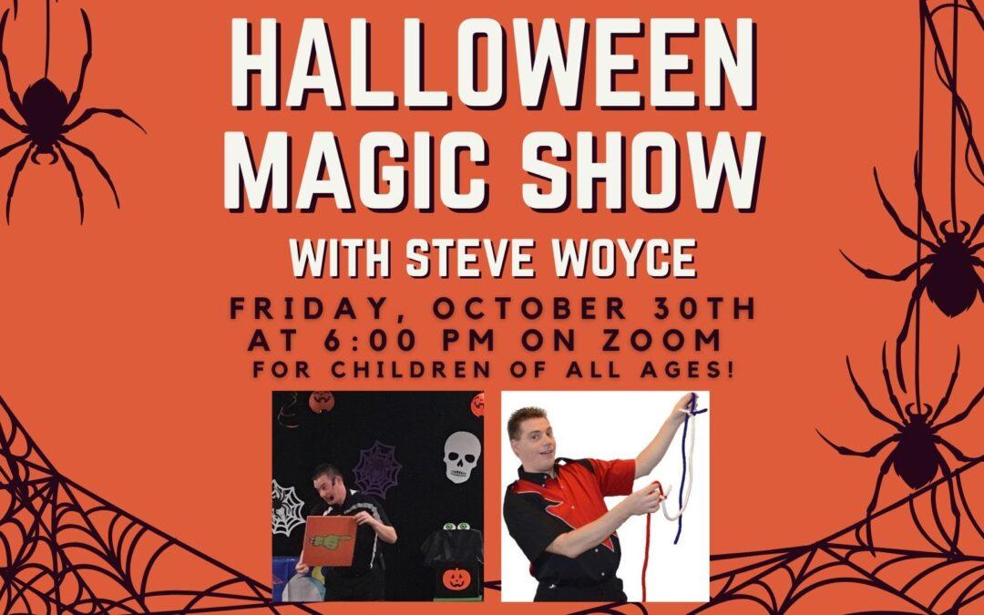 Halloween Magic Show with Steve Woyce