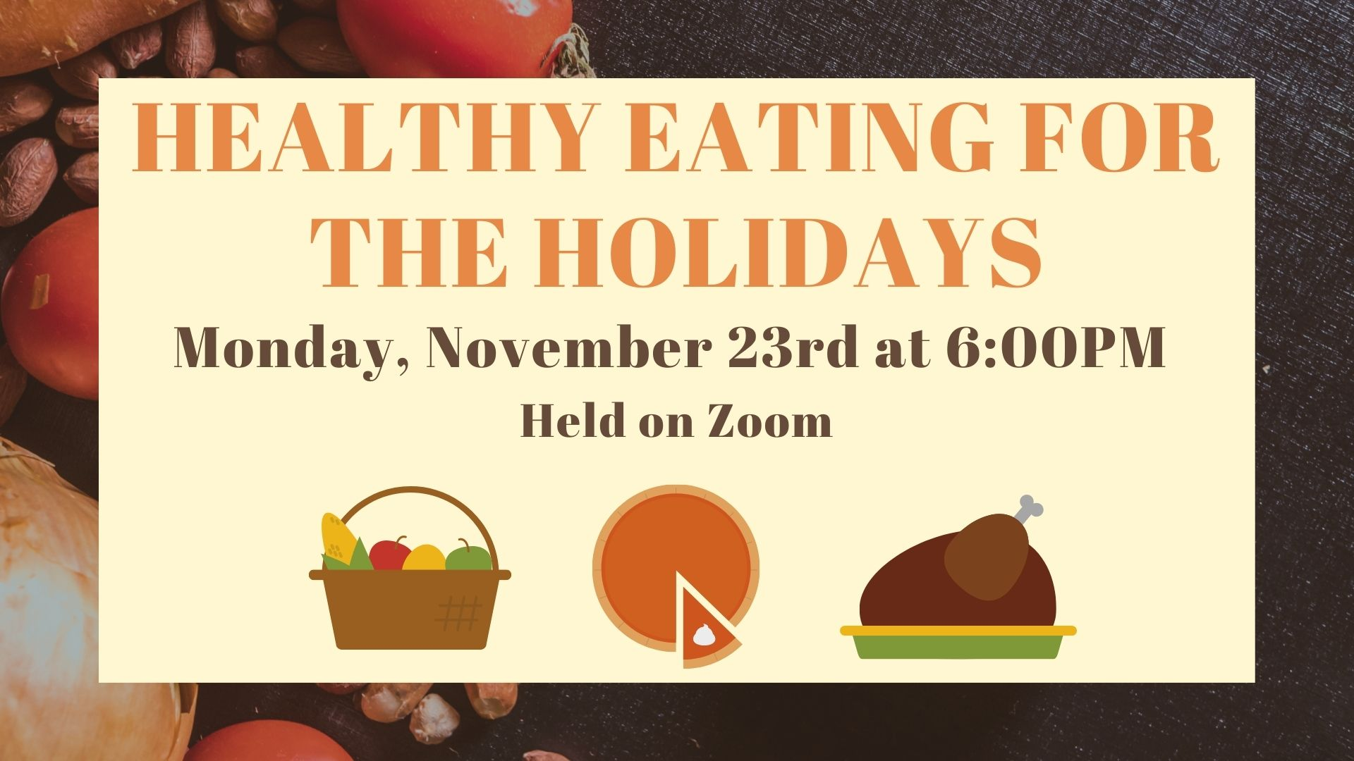 Healthy Eating for the Holidays program
