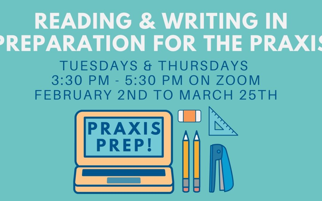 Reading and Writing in Preparation for the Praxis
