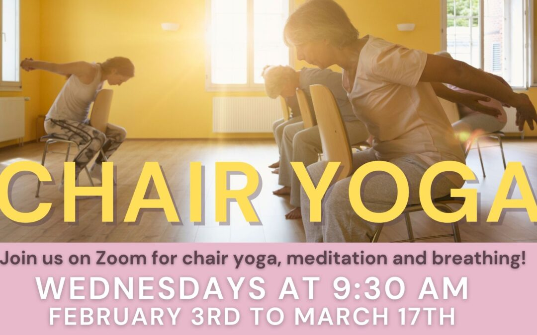 Chair Yoga, Meditation, and Breathing