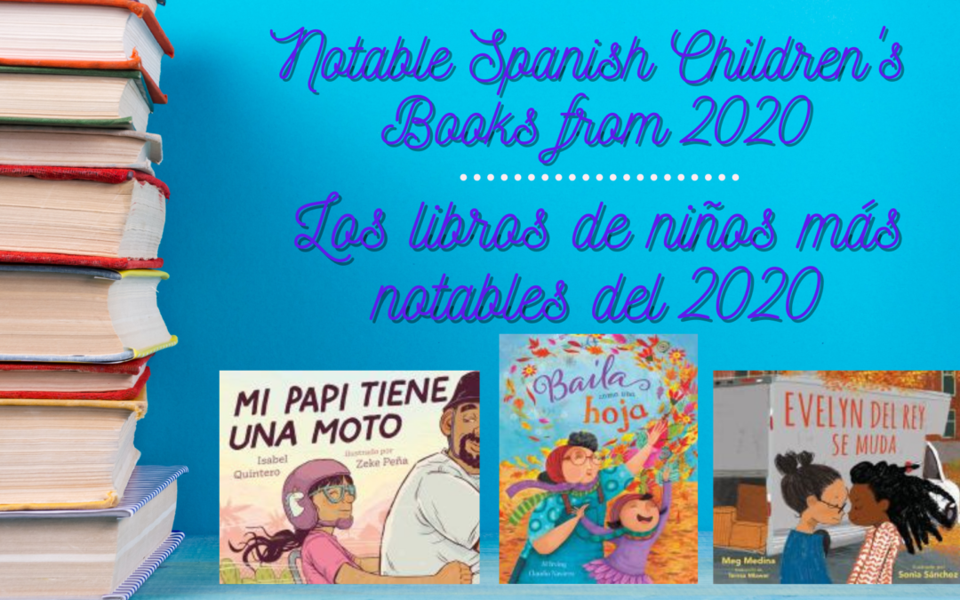 Notable Spanish Children's Books from 2020 / Los libros de niños más notables del 2020