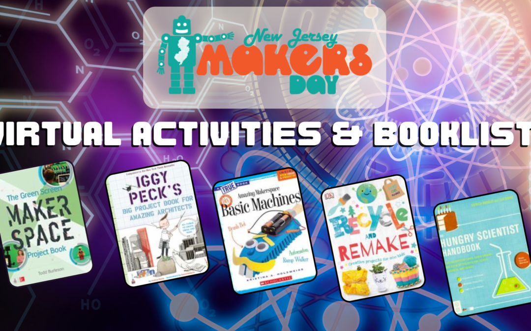 NJ Makers Day Virtual Activities & Booklist