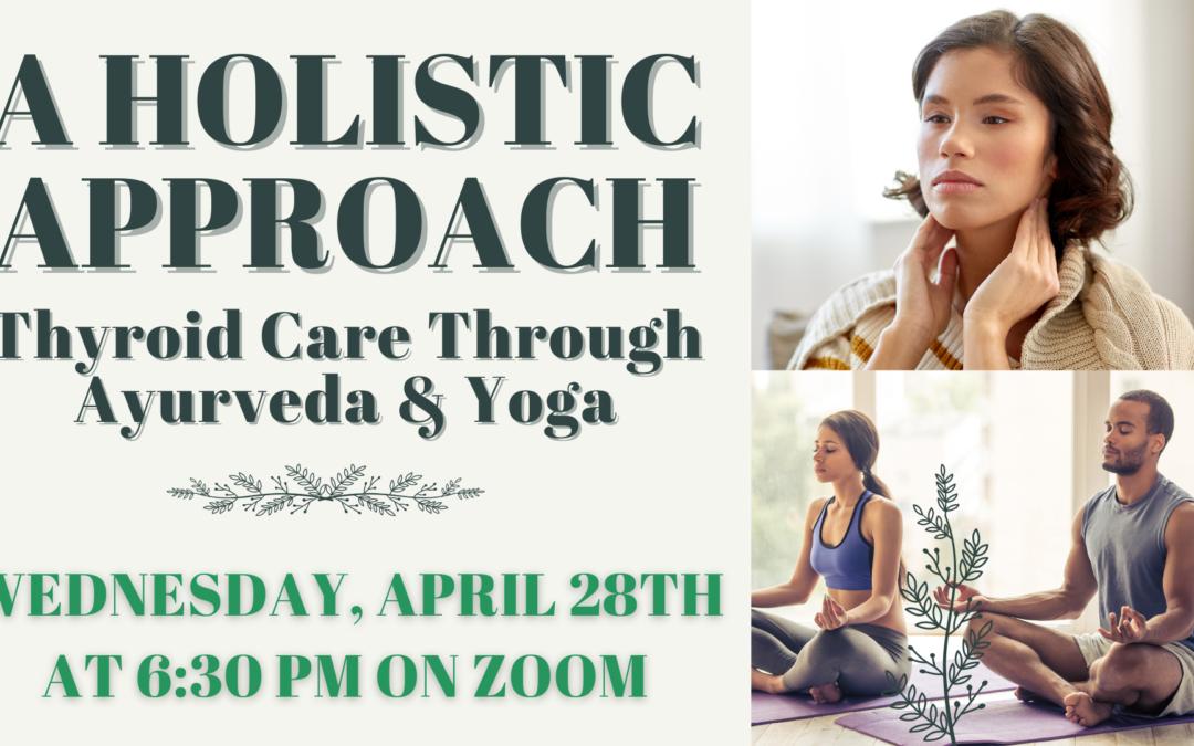 A Holistic Approach: Thyroid Care Through Ayurveda & Yoga