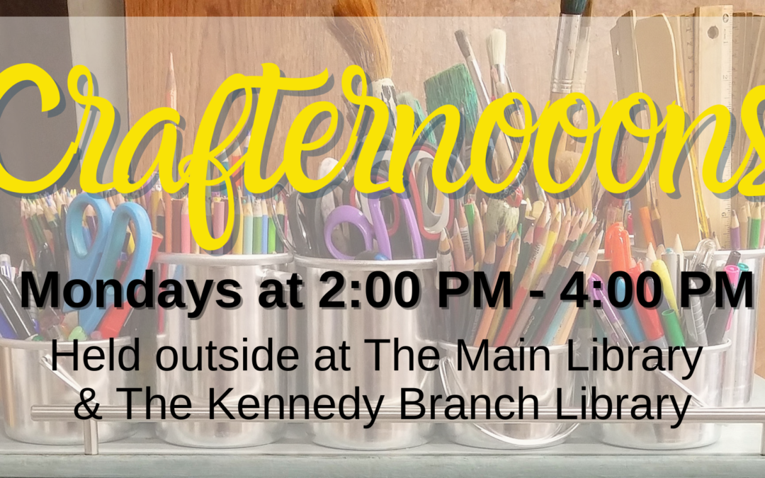 Crafternoons – Main & Kennedy Branch Libraries