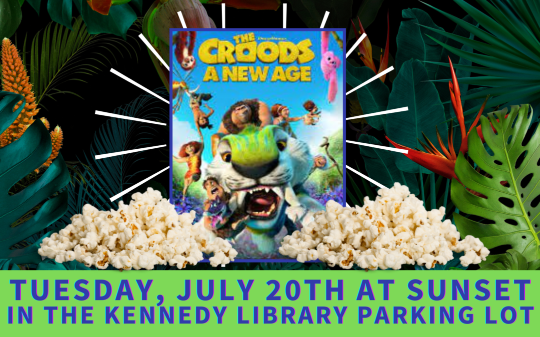 Kennedy Branch Library Outdoor Movie Screening – The Croods: A New Age