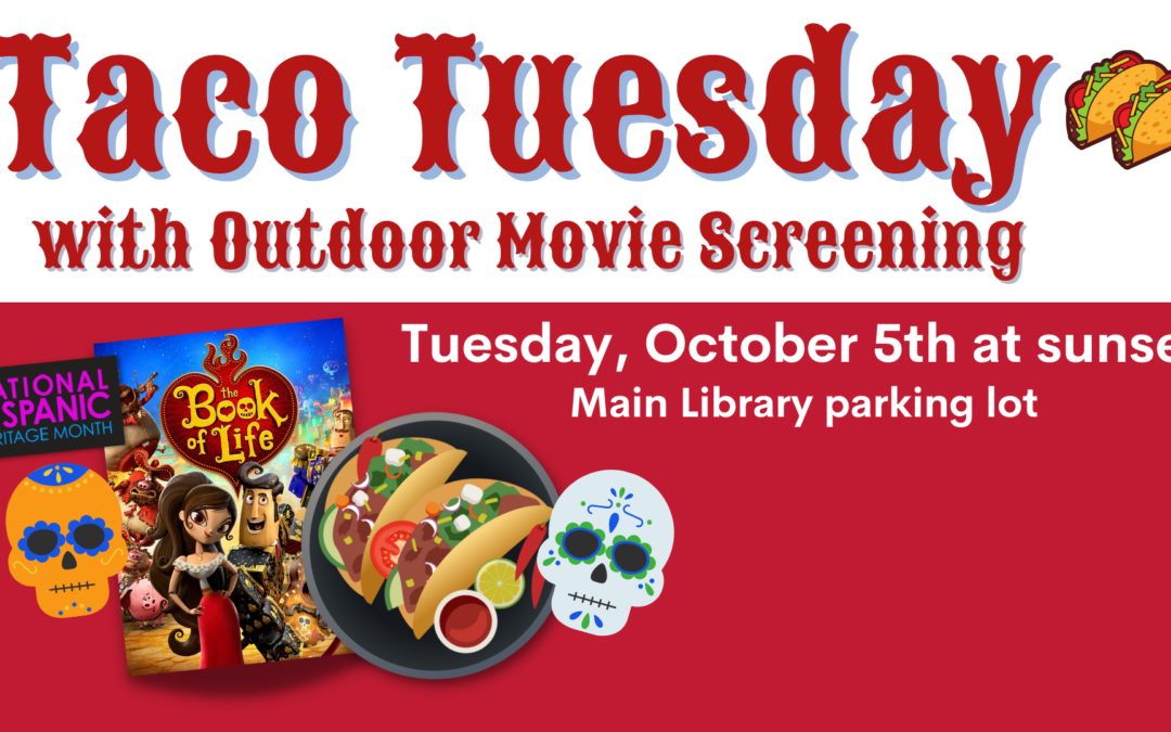 Taco Tuesday & Outdoor Movie at The Main Library